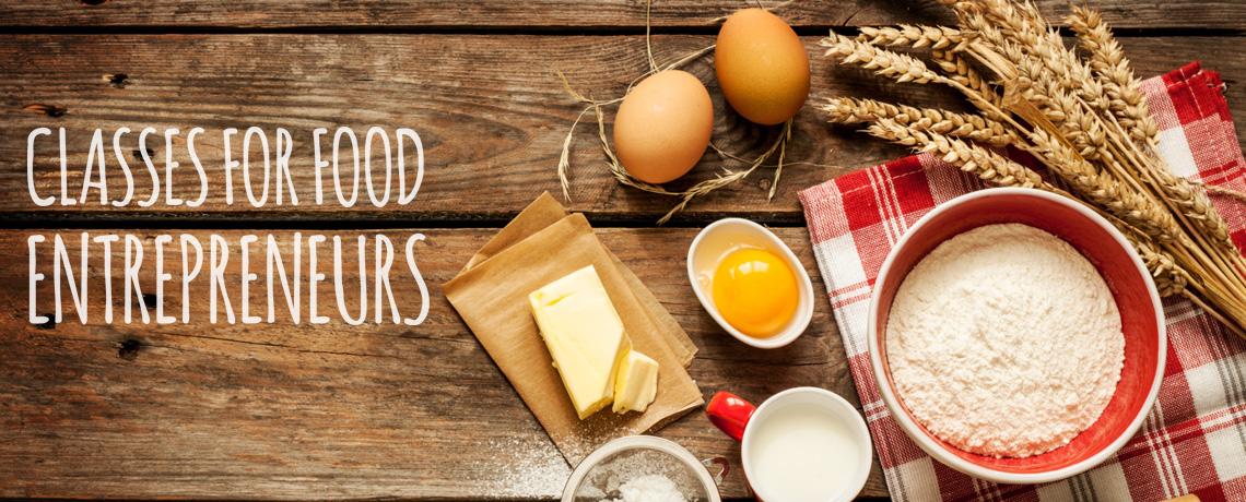 Classes For Food Entrepreneurs